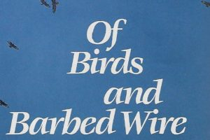 Of Birds and Barbed Wire